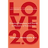 Love 2.0: Finding Happiness and Health in Moments of Connection (English Edition)