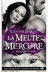 Bracken Slater: La Meute Mercure, T4 Format Kindle