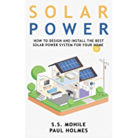 Solar Power for Beginners: How to Design and Install the Best Solar Power System for Your Home (DIY Solar Power…
