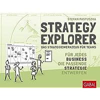Strategy Explorer – das Strategiewerkzeug für Teams: Für jedes Business die passende Strategie entwerfen (Dein Business)