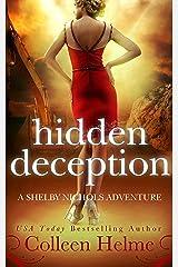 Hidden Deception: A Shelby Nichols Mystery Adventure (Shelby Nichols Adventure Series Book 9) Kindle Edition