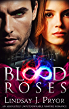Blood Roses: An absolutely unputdownable vampire romance (Blackthorn Book 2)