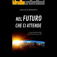 Nel futuro che ci attende: Un pianeta tradito, la fine di una civiltà