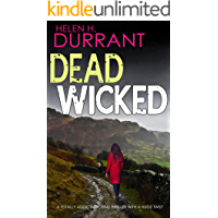 DEAD WICKED a totally addictive crime thriller with a huge twist (Calladine & Bayliss Mystery Book 10)