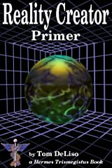 Reality Creator Primer Kindle Edition