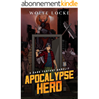 Apocalypse Hero: A Dark Fantasy GameLit (The New World Adventures of Dan Book 1) (English Edition)