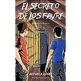 EL SECRETO DE LOS FAVRE: (Saga de superhéroes Hermanos Favre, Libro 1) (8-15 años) (Las Increíbles Aventuras de los Hermanos