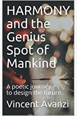 HARMONY and the Genius Spot of Mankind: A poetic journey to design the future (English Edition) Format Kindle