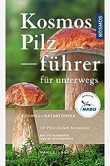 Kosmos Pilzführer für unterwegs: 165 Arten, über 250 Abbildungen Kindle Ausgabe