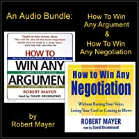 An Audio Bundle: How to Win Any Argument & How to Win Any Negotiation