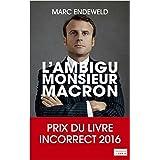 L'ambigu Monsieur Macron: ENQUÊTE SUR UN MINISTRE QUI DÉRANGE