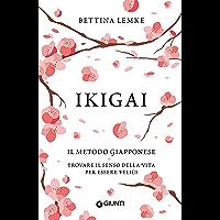 Ikigai. Il metodo giapponese: Trovare il senso della vita per essere felici
