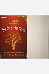 Die Magie der Hexen: Das umfassende Handbuch der weißmagischen Künste Taschenbuch