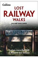 Lost Railway Walks: Explore more than 100 of Britain's lost railways Paperback