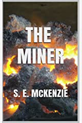 THE MINER: RESCUING GINGER GOODWIN (THE MINER STORIES Book 1) Kindle Edition