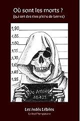 Où sont les morts ?: (qui ont des rires pleins de larmes) (Les Indés Lébiles t. 2) Format Kindle