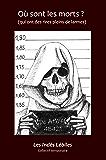 Où sont les morts ?: (qui ont des rires pleins de larmes) (Les Indés Lébiles t. 2)