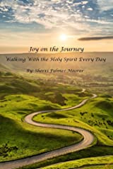 Joy on the Journey: Walking With the Holy Spirit Every Day Kindle Edition