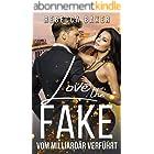 Love the Fake: Vom Milliardär verführt (Unexpected Lovestories 1) (German Edition)
