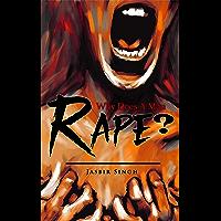 Why Does A Man Rape?