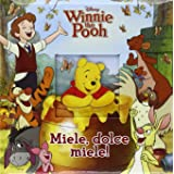 Miele, dolce miele! Winnie the Pooh. Ediz. illustrata