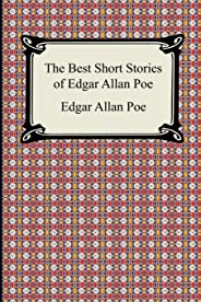 The Best Short Stories of Edgar Allan Poe: (The Fall of the House of Usher, the Tell-Tale Heart and Other Tales)