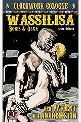 Wassilisa - Der Patient der Anarchistin: Boris und Olga/Clockwork Cologne - Spin off Kindle Ausgabe
