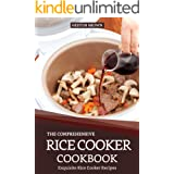The Comprehensive Rice Cooker Cookbook: Exquisite Rice Cooker Recipes