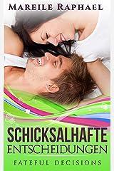 Schicksalhafte Entscheidungen: Fateful decisions (Schicksals-Trilogie 2) Kindle Ausgabe