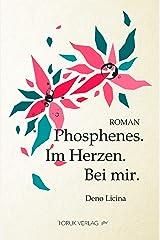 Phosphenes. Im Herzen. Bei mir. Taschenbuch