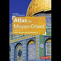 Atlas du Moyen-Orient (Atlas Monde)