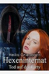 Hexeninternat: Tod auf der Party Kindle Ausgabe