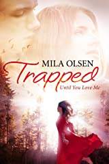 Trapped: Until You Love Me (English Edition) Kindle Ausgabe