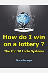 How do I win on a lottery ? The Top 20 Lotto Systems Kindle Edition