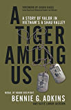 A Tiger among Us: A Story of Valor in Vietnam's A Shau Valley (English Edition)