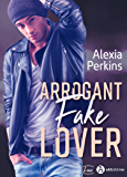Arrogant Fake Lover (French Edition)