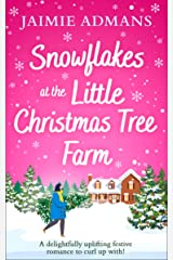 Snowflakes at the Little Christmas Tree Farm: A cosy and uplifting Christmas romance Kindle Edition