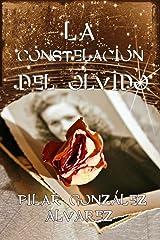 LA CONSTELACIÓN DEL OLVIDO: Un secreto familiar. Un homenaje a las mujeres Versión Kindle