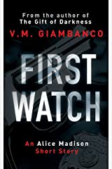 First Watch: An exclusive prequel to The Gift of Darkness (Alice Madison Book 0) Kindle Edition