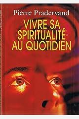 Vivre sa spiritualité au quotidien Hardcover
