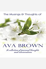 The Musings & Thoughts of Ava Brown: Personal Thoughts & Conversation Audible Audiobook