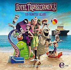 Hotel Transsilvanien 3 - Ein Monster Urlaub - Das Original-Hörspiel zum Kinofilm
