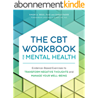 The CBT Workbook for Mental Health: Evidence-Based Exercises to Transform Negative Thoughts and Manage Your Well-Being…