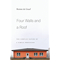 Four Walls and a Roof: The Complex Nature of a Simple Profession (English Edition)