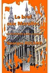 Le brol aux Marolles: Traminot-polar zwanzé Format Kindle