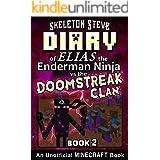 Diary of Minecraft Elias the Enderman Ninja vs the Doomstreak Clan - Book 2: Unofficial Minecraft Books for Kids, Teens, & Ne