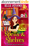 Spells & Shelves (A Library Witch Mystery Book 1) (English Edition)