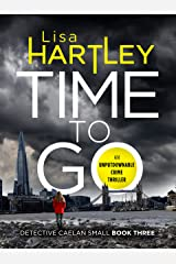 Time To Go (Detective Caelan Small Book 3) Kindle Edition