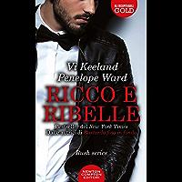 Ricco e ribelle (Rush Series Vol. 1)