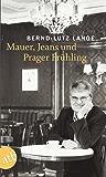 Mauer, Jeans und Prager Frühling